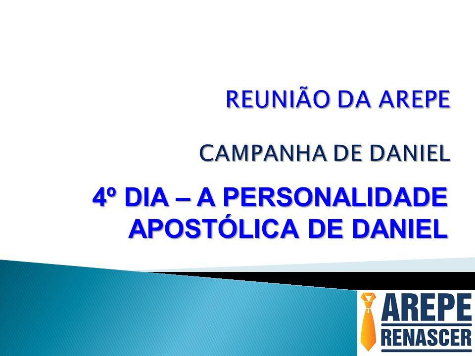 4º DIA – A PERSONALIDADE APOSTÓLICA DE DANIEL