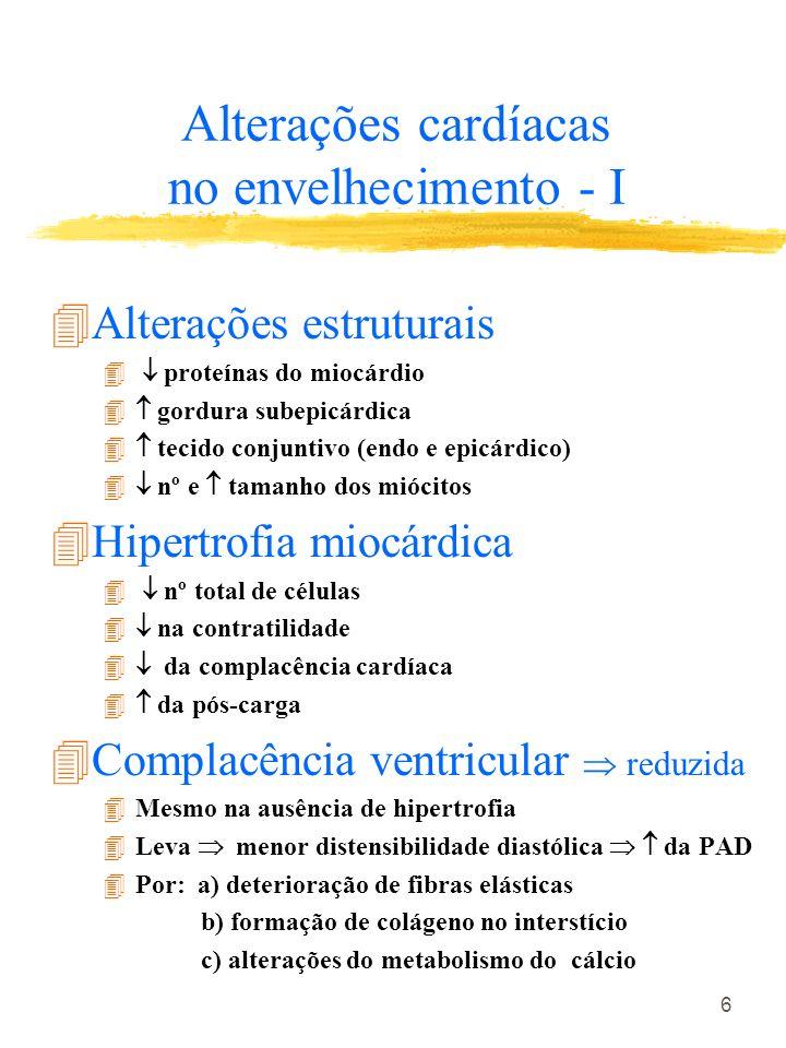 7 Alterações cardíacas no envelhecimento - II 4Alterações valvares 4 espessamento e degeneração valvar 4Freqüentes calcificações e degeneração mucóide (mitral e aórtica) 4 endocardite infecciosa na ausência de cardiopatia aparente 4Geralmente sem manifestações clínicas Alterações valvares + redução de complacência atraso no enchimento ventricular
