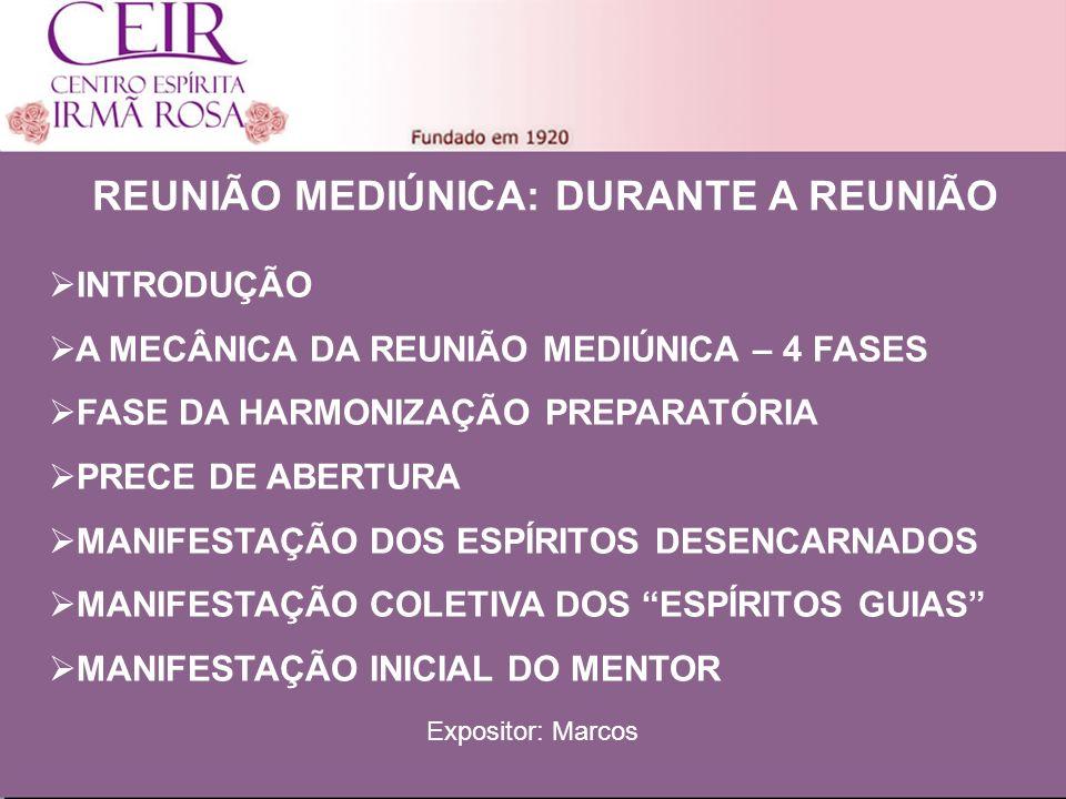 Título 1 Sub-Título 1 Título Principal Elaborado por: nome do autor Junho/2010 REUNIÃO MEDIÚNICA: DURANTE A REUNIÃO INTRODUÇÃO A MECÂNICA DA REUNIÃO MEDIÚNICA – 4 FASES FASE DA HARMONIZAÇÃO PREPARATÓRIA PRECE DE ABERTURA MANIFESTAÇÃO DOS ESPÍRITOS DESENCARNADOS MANIFESTAÇÃO COLETIVA DOS ESPÍRITOS GUIAS MANIFESTAÇÃO INICIAL DO MENTOR Expositor: Marcos