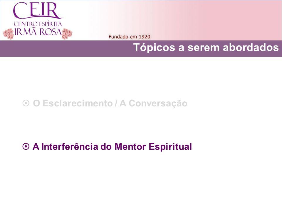 A Interferência do Mentor Espiritual Tópicos a serem abordados