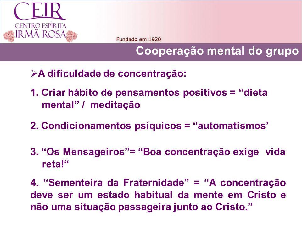 A dificuldade de concentração: 2. Condicionamentos psíquicos = automatismos 4. Sementeira da Fraternidade = A concentração deve ser um estado habitual