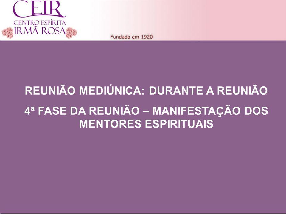 Título 1 Sub-Título 1 Título Principal Elaborado por: nome do autor Junho/2010 REUNIÃO MEDIÚNICA: DURANTE A REUNIÃO 4ª FASE DA REUNIÃO – MANIFESTAÇÃO DOS MENTORES ESPIRITUAIS
