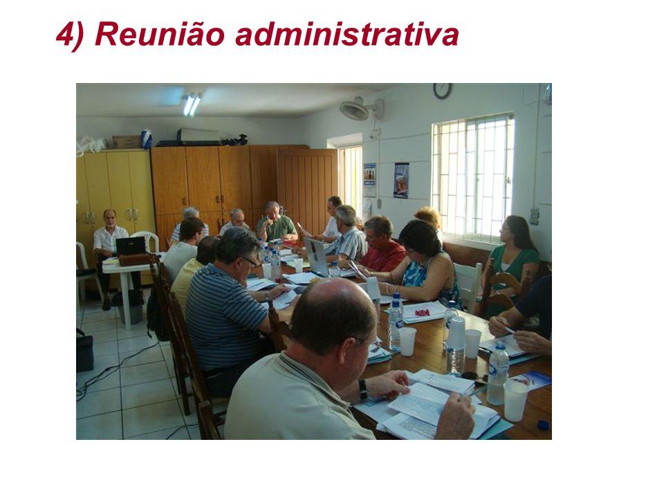 4) Reunião administrativa