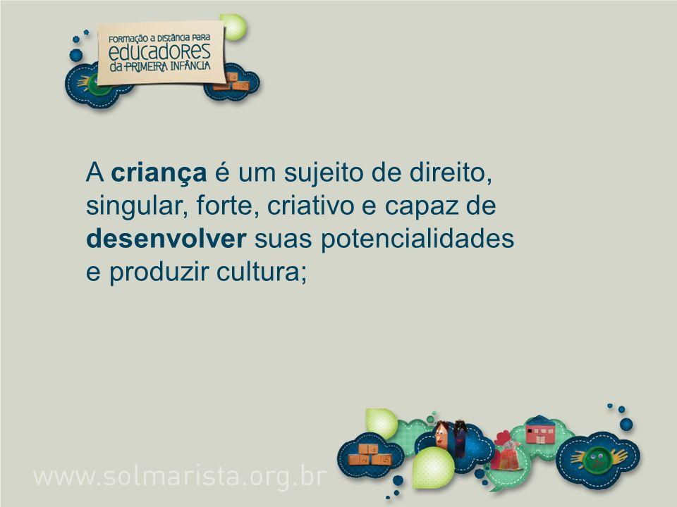 A educação infantil tem a função de educar no cuidar, com ações complementares à família;