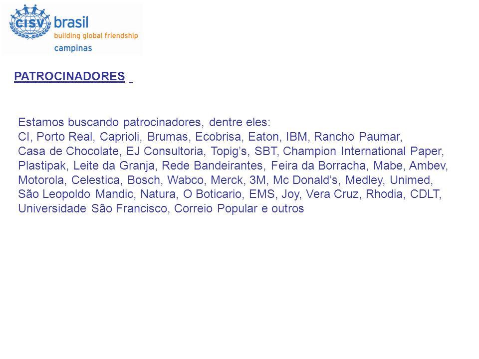 PATROCINADORES Estamos buscando patrocinadores, dentre eles: CI, Porto Real, Caprioli, Brumas, Ecobrisa, Eaton, IBM, Rancho Paumar, Casa de Chocolate,