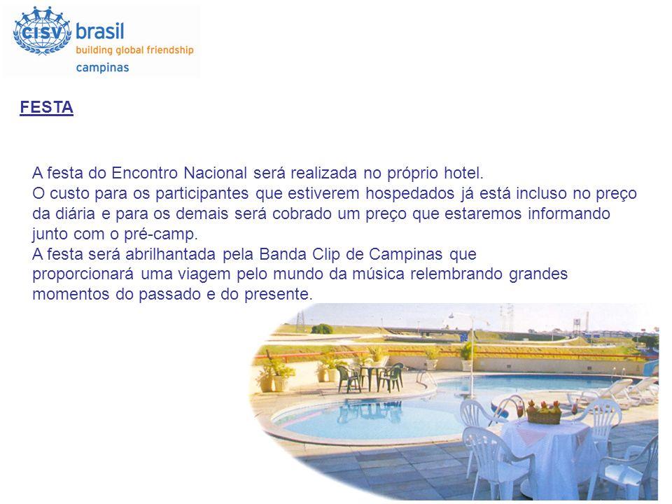 FESTA A festa do Encontro Nacional será realizada no próprio hotel. O custo para os participantes que estiverem hospedados já está incluso no preço da