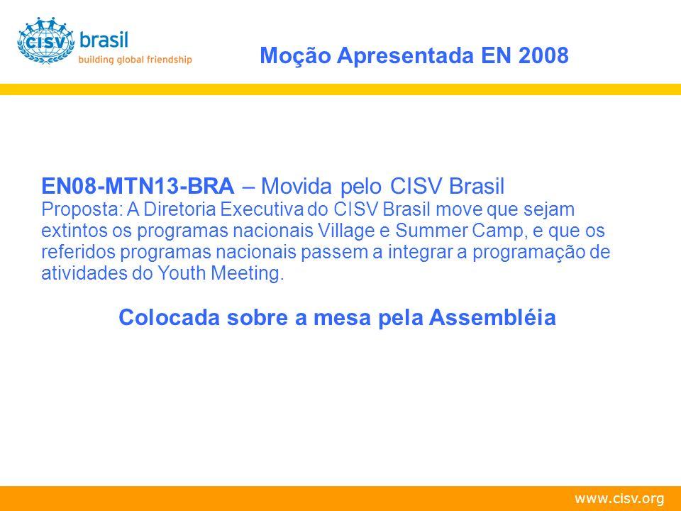 www.cisv.org EN08-MTN02-SSA - Movida pelo Chapter Salvador Recomendação: Que a seguinte proposta seja discutida no Encontro de Presidentes eTesoureiros de 2009.