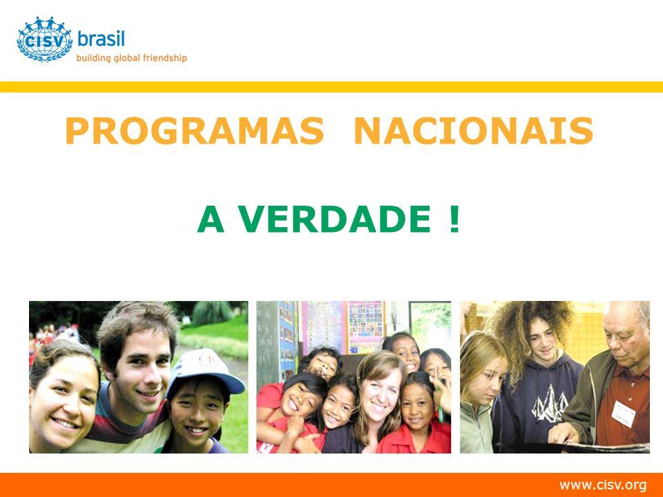 QUADRO COMPARATIVO ENTRE PROGRAMAS NACIONAIS E INTERNACIONAIS NACIONALINTERNACIONAL LIDERES / STAFF MAIS JOVENS E MENOS EXPERIENTES; PERMITE PARTICIPAÇÃO DAQUELES QUE TEM MENOS DISPONIBILIDADE; PARTICIPAÇÃO DE MENORES DE 21 ANOS.