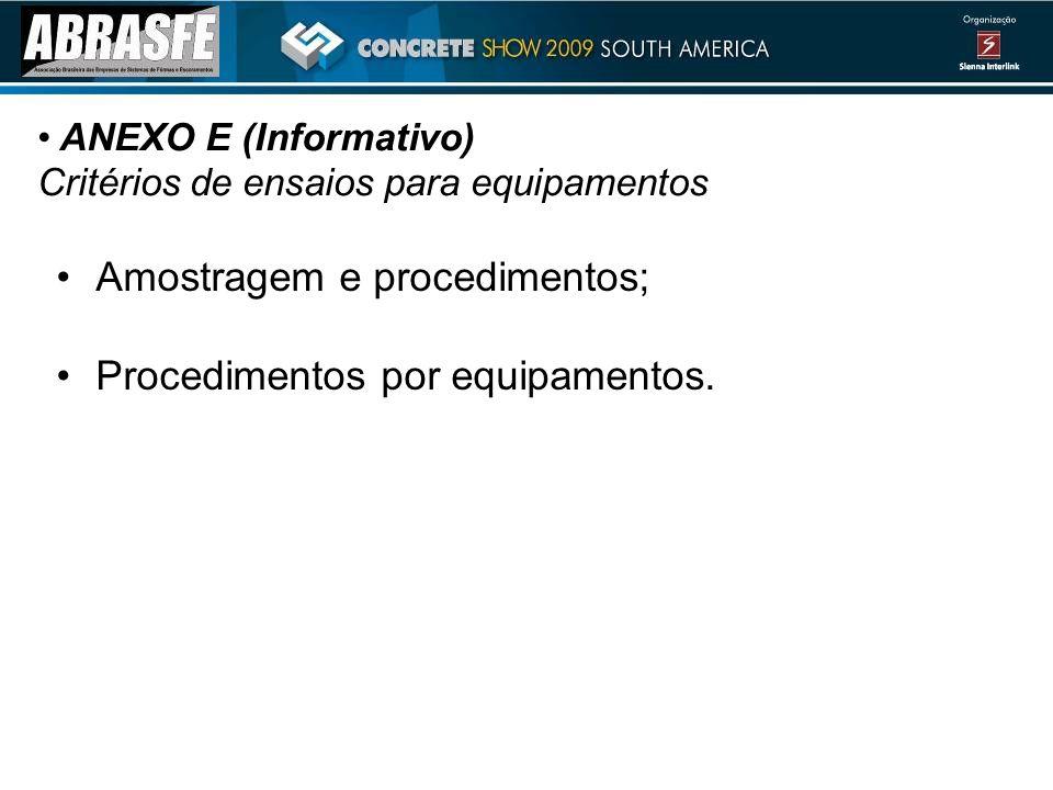 ANEXO E (Informativo) Critérios de ensaios para equipamentos Amostragem e procedimentos; Procedimentos por equipamentos.