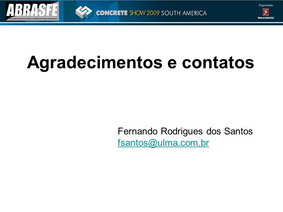 Agradecimentos e contatos Fernando Rodrigues dos Santos fsantos@ulma.com.br