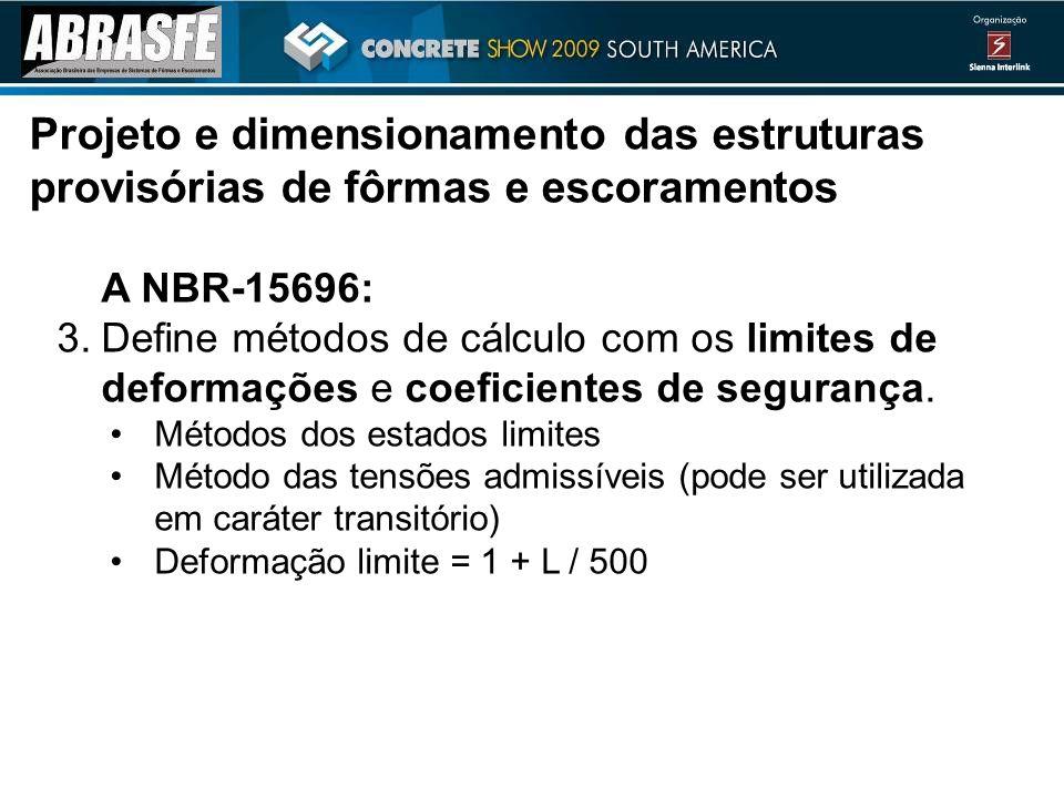 A NBR-15696: 3.Define métodos de cálculo com os limites de deformações e coeficientes de segurança. Métodos dos estados limites Método das tensões adm
