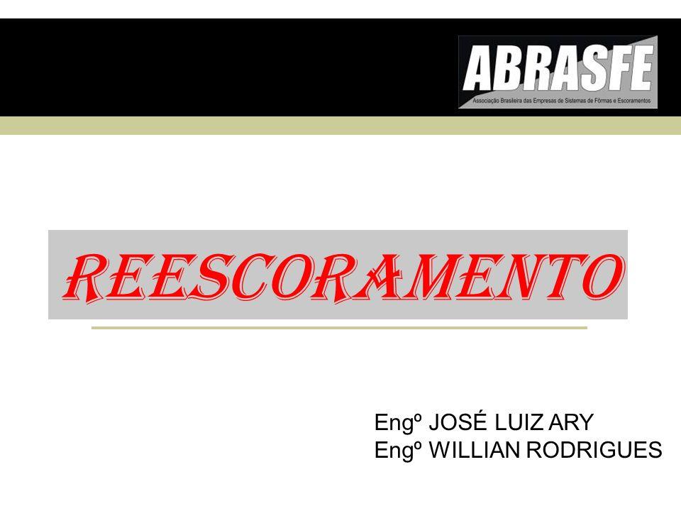 REESCORAMENTO Engº JOSÉ LUIZ ARY Engº WILLIAN RODRIGUES