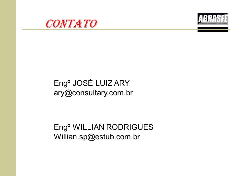 CONTATO Engº JOSÉ LUIZ ARY ary@consultary.com.br Engº WILLIAN RODRIGUES Willian.sp@estub.com.br
