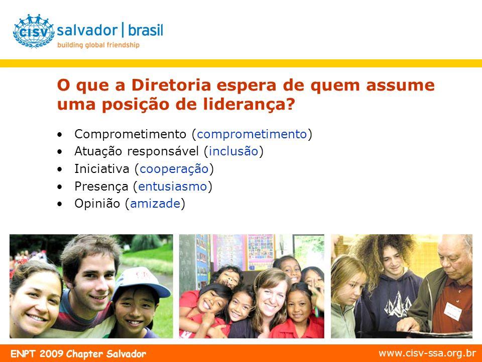 www.cisv-ssa.org.br ENPT 2009 Chapter Salvador Comprometimento (comprometimento) Atuação responsável (inclusão) Iniciativa (cooperação) Presença (entu