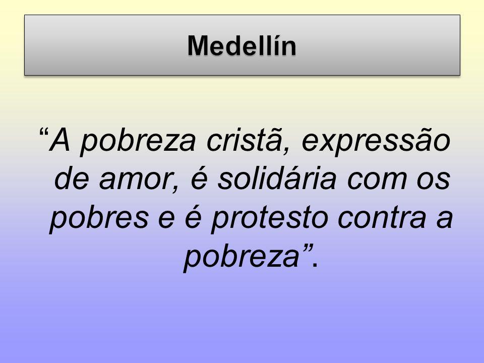 A pobreza cristã, expressão de amor, é solidária com os pobres e é protesto contra a pobreza.