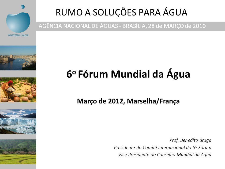 RUMO A SOLUÇÕES PARA ÁGUA Prof. Benedito Braga Presidente do Comitê Internacional do 6º Fórum Vice-Presidente do Conselho Mundial da Água AGÊNCIA NACI