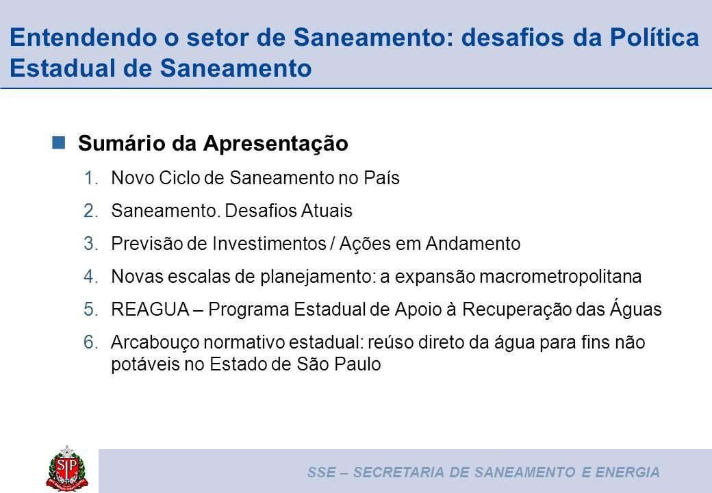 SSE – SECRETARIA DE SANEAMENTO E ENERGIA 2 Entendendo o setor de Saneamento: desafios da Política Estadual de Saneamento Sumário da Apresentação 1.Nov