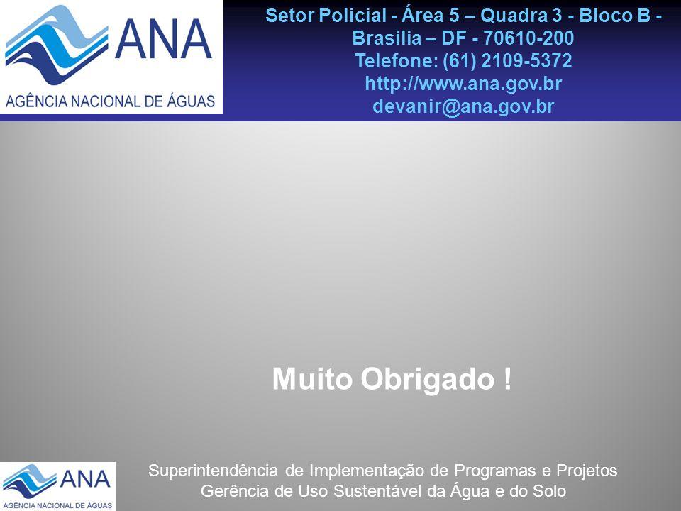 Superintendência de Implementação de Programas e Projetos Gerência de Uso Sustentável da Água e do Solo Setor Policial - Área 5 – Quadra 3 - Bloco B -