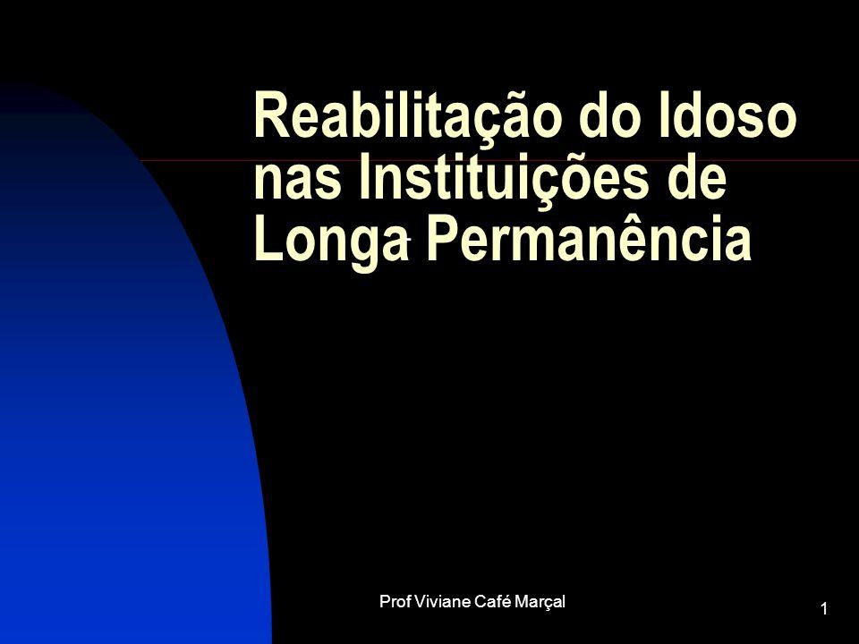 Prof Viviane Café Marçal 2 Introdução Segundo dados do IBGE o Brasil conta com contingente 15 milhões de idosos.