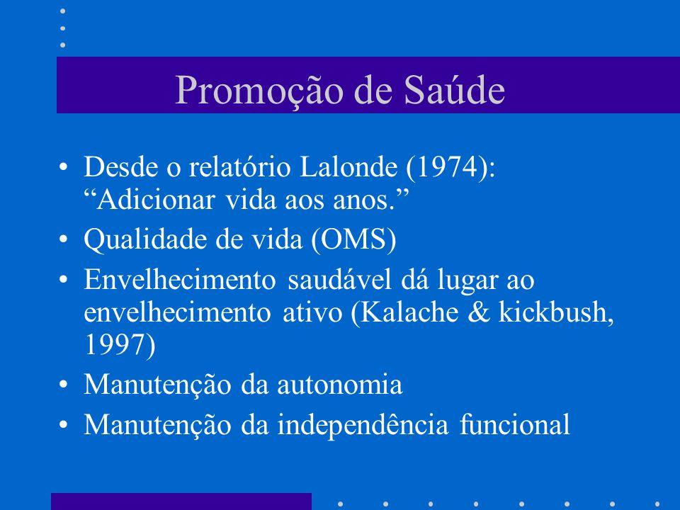 Promoção de Saúde Desde o relatório Lalonde (1974): Adicionar vida aos anos.