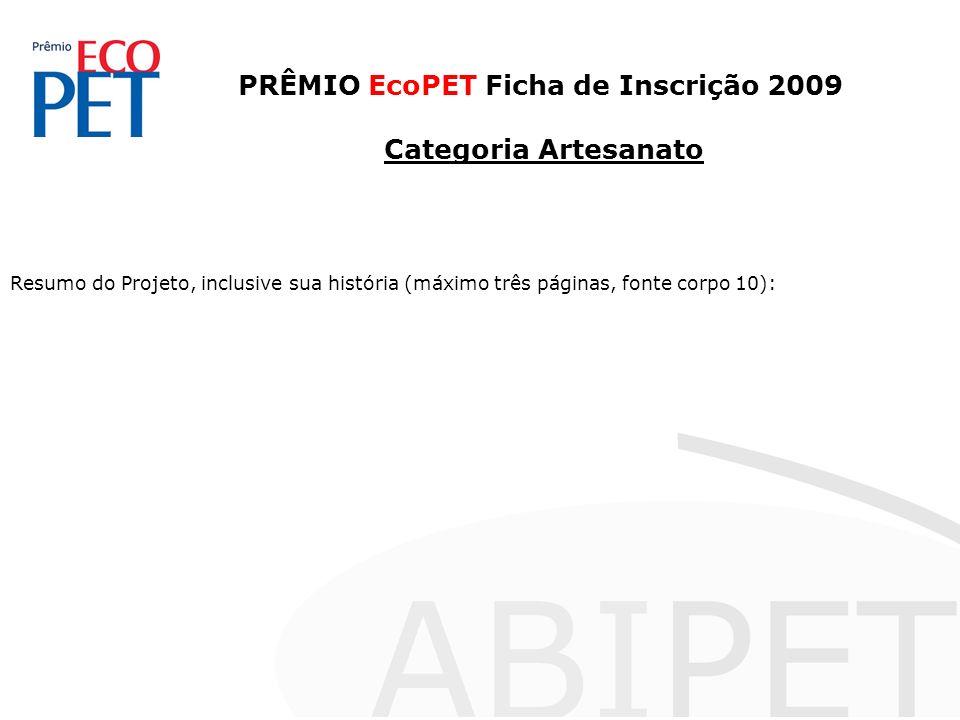 PRÊMIO EcoPET Ficha de Inscrição 2009 Categoria Artesanato