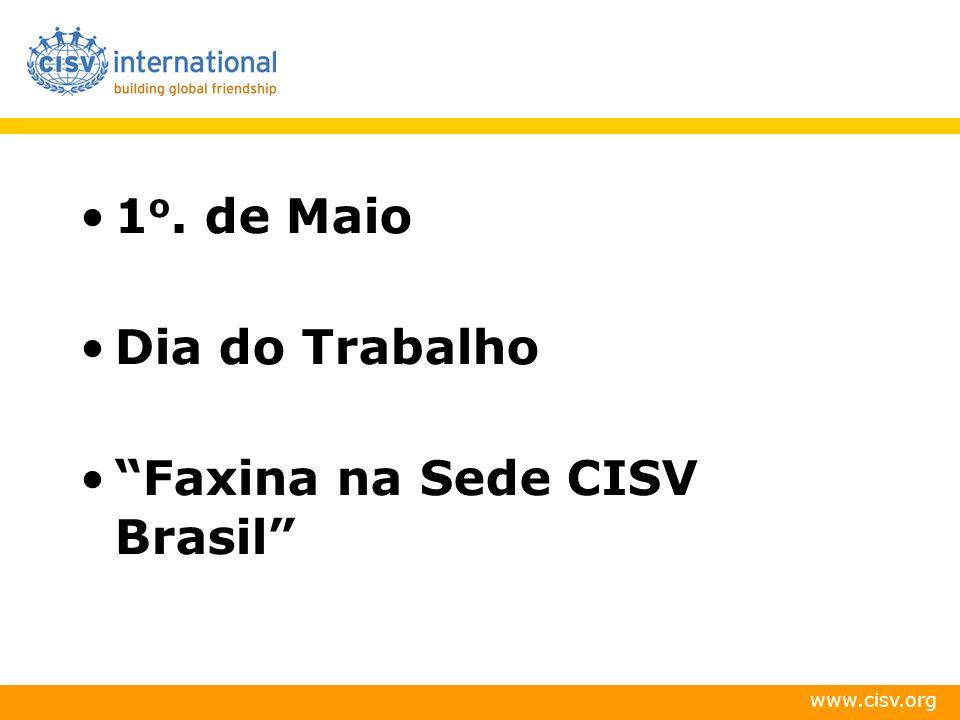 1 o. de Maio Dia do Trabalho Faxina na Sede CISV Brasil