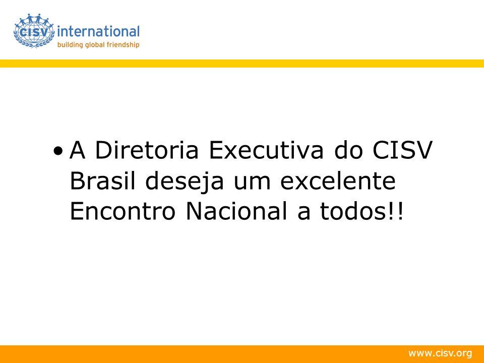 www.cisv.org A Diretoria Executiva do CISV Brasil deseja um excelente Encontro Nacional a todos!!