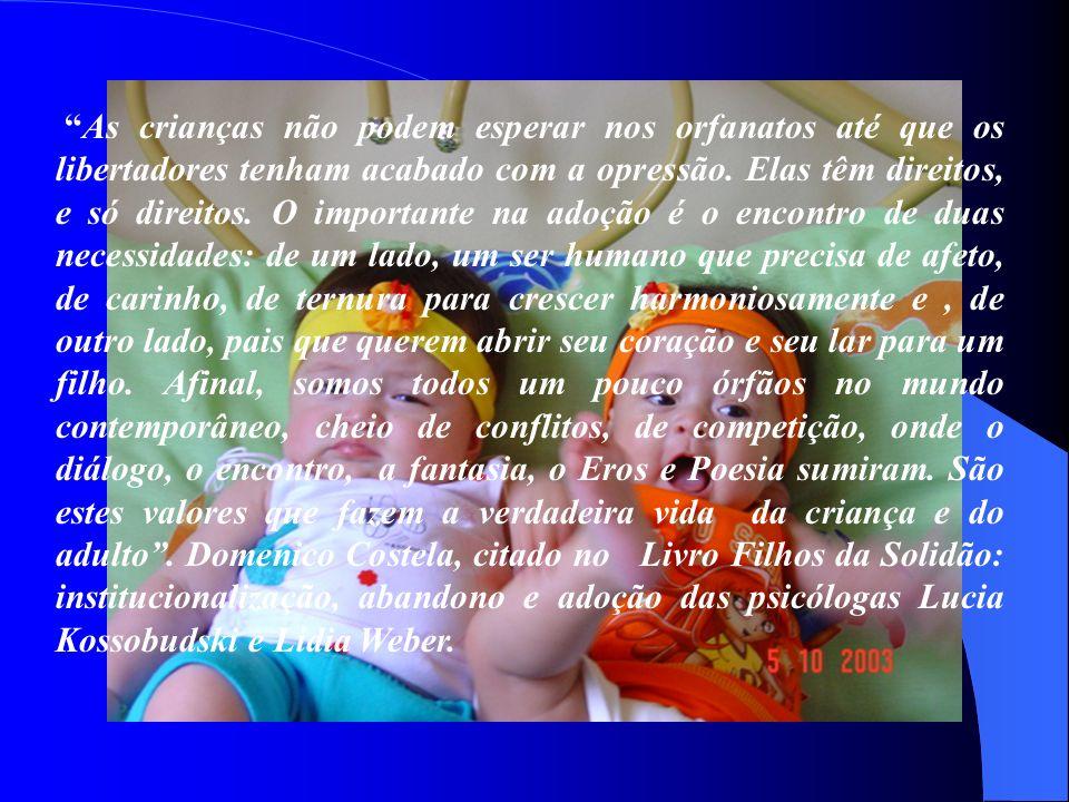 As crianças não podem esperar nos orfanatos até que os libertadores tenham acabado com a opressão. Elas têm direitos, e só direitos. O importante na a