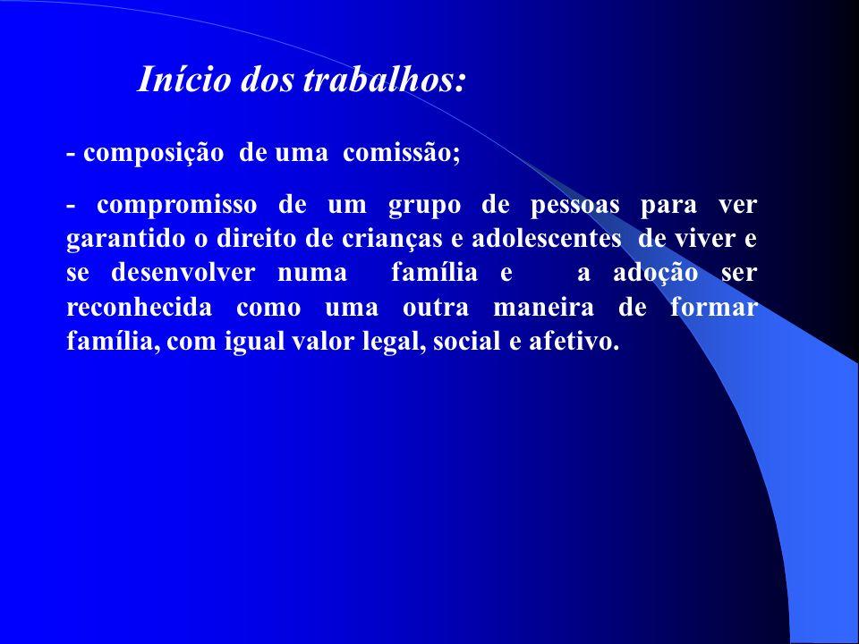 Como diz Fernando Freire À ética da adoção está na defesa do direito da criança a ter uma família.