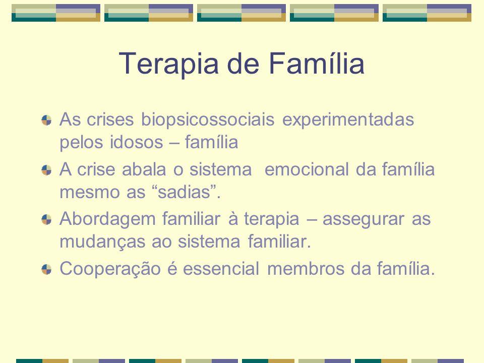 Terapia de Família As crises biopsicossociais experimentadas pelos idosos – família A crise abala o sistema emocional da família mesmo as sadias. Abor