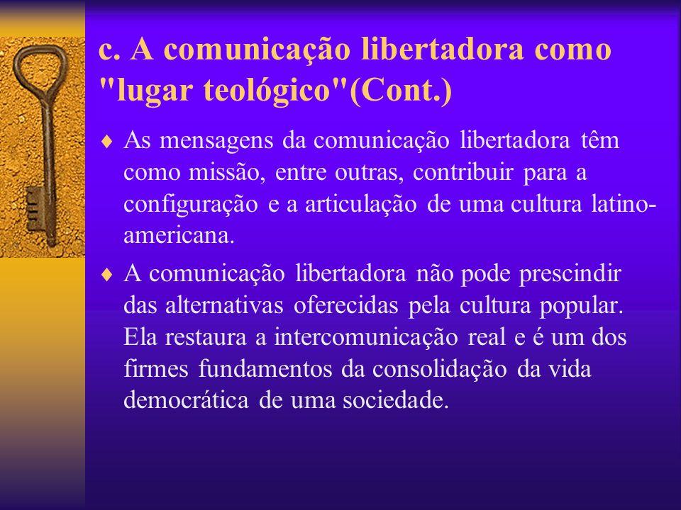 c. A comunicação libertadora como