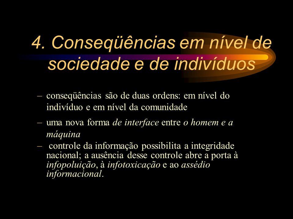 4. Conseqüências em nível de sociedade e de indivíduos –conseqüências são de duas ordens: em nível do indivíduo e em nível da comunidade –uma nova for