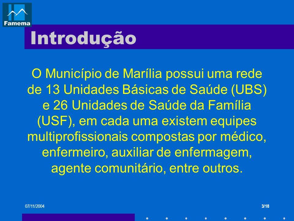 07/11/20043/18 Introdução O Município de Marília possui uma rede de 13 Unidades Básicas de Saúde (UBS) e 26 Unidades de Saúde da Família (USF), em cad