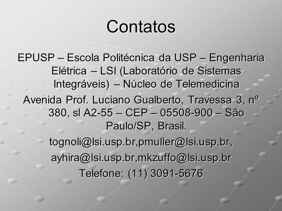 Contatos EPUSP – Escola Politécnica da USP – Engenharia Elétrica – LSI (Laboratório de Sistemas Integráveis) – Núcleo de Telemedicina Avenida Prof. Lu
