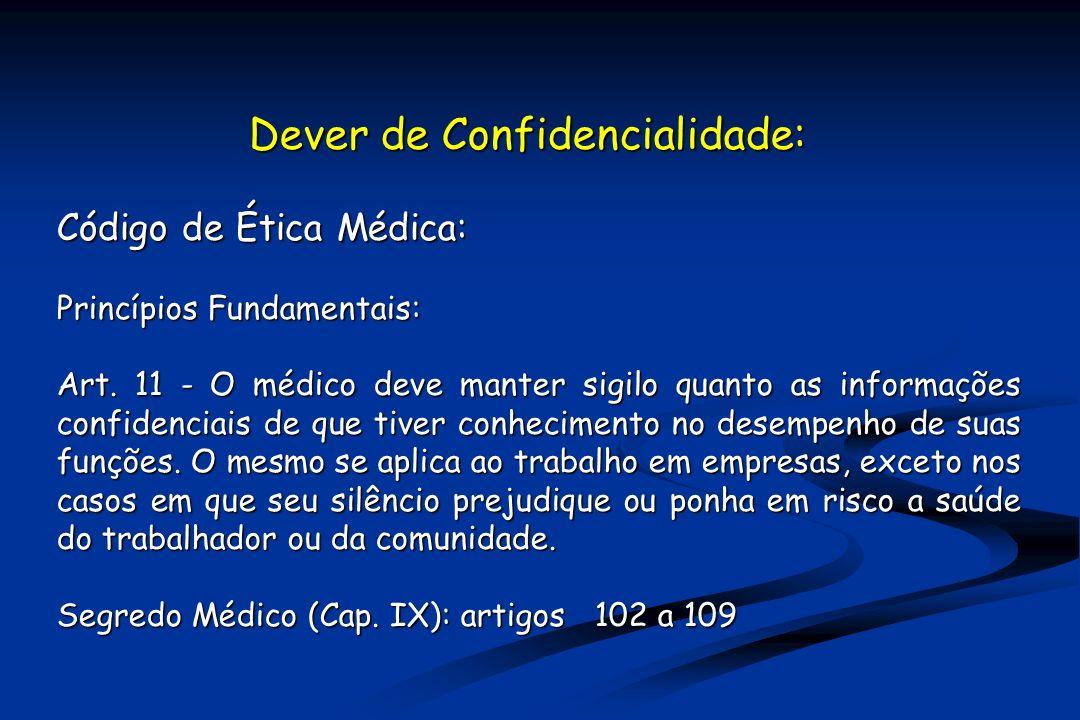 Dever de Confidencialidade: Código de Ética Médica: Princípios Fundamentais: Art.