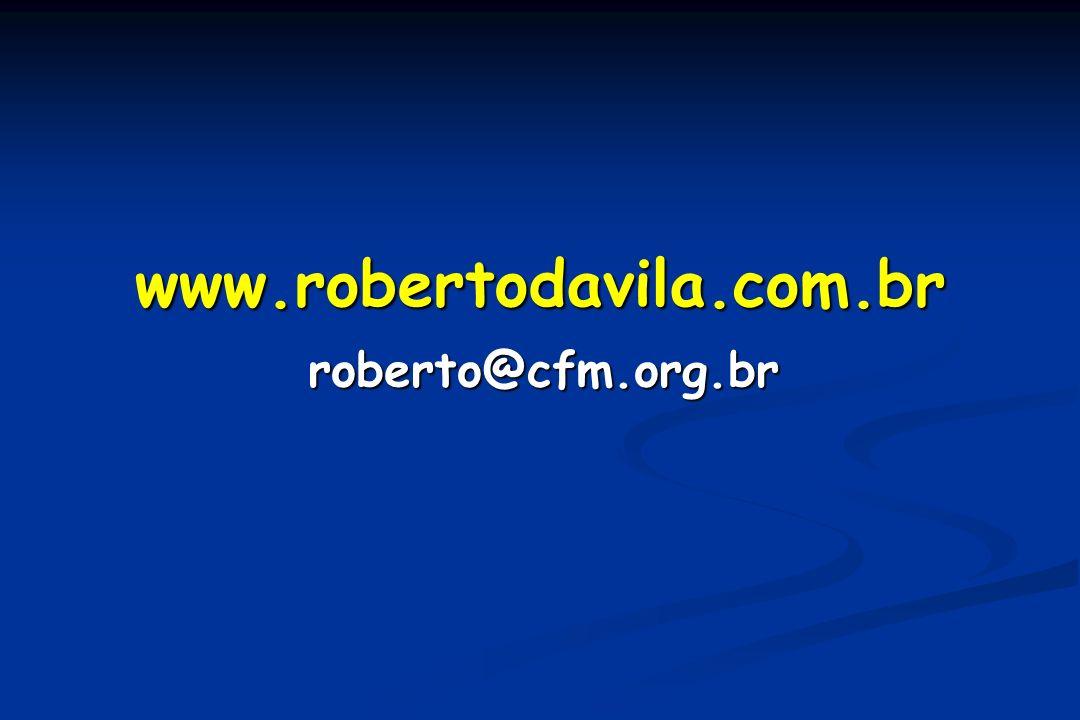 www.robertodavila.com.brwww.robertodavila.com.br roberto@cfm.org.brroberto@cfm.org.br