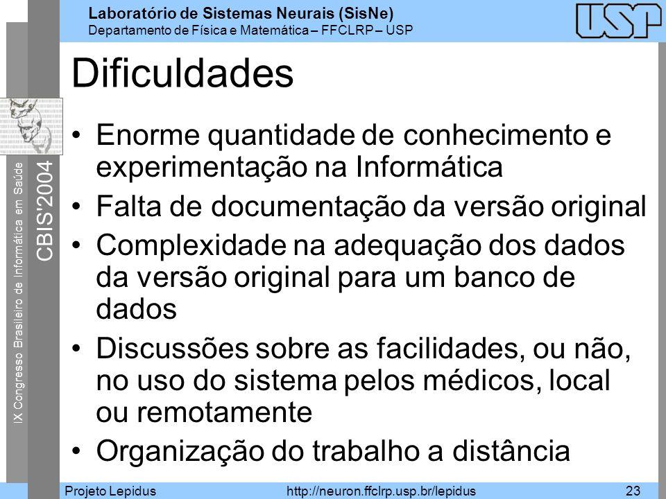 Laboratório de Sistemas Neurais (SisNe) Departamento de Física e Matemática – FFCLRP – USP IX Congresso Brasileiro de Informática em Saúde CBIS'2004 P