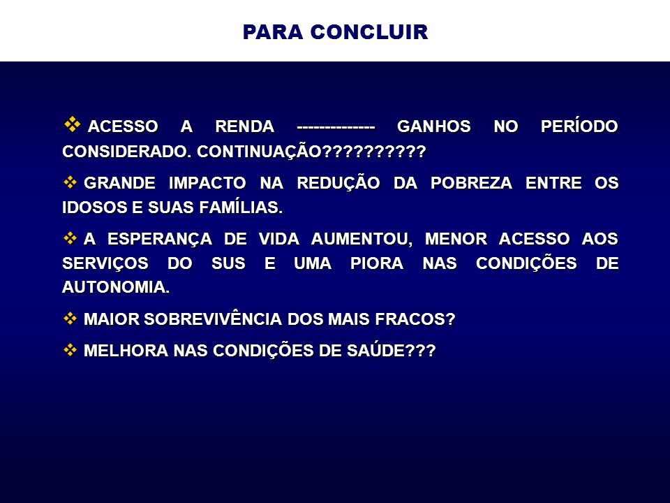 ACESSO A RENDA -------------- GANHOS NO PERÍODO CONSIDERADO.