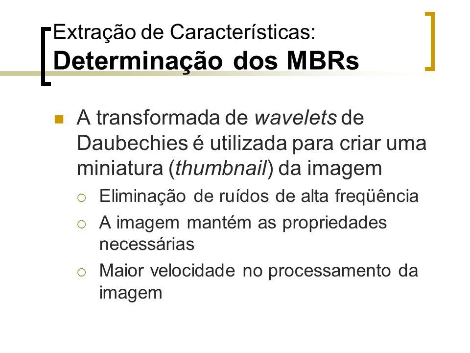 A transformada de wavelets de Daubechies é utilizada para criar uma miniatura (thumbnail) da imagem Eliminação de ruídos de alta freqüência A imagem m