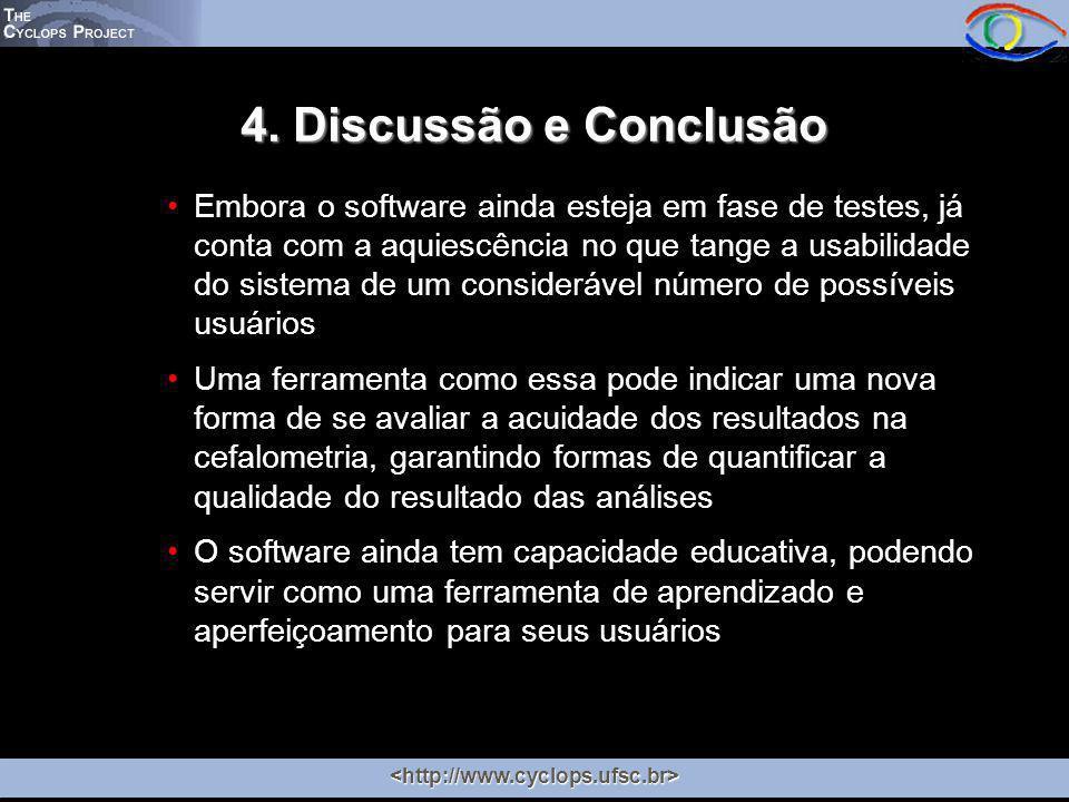 4. Discussão e Conclusão Embora o software ainda esteja em fase de testes, já conta com a aquiescência no que tange a usabilidade do sistema de um con