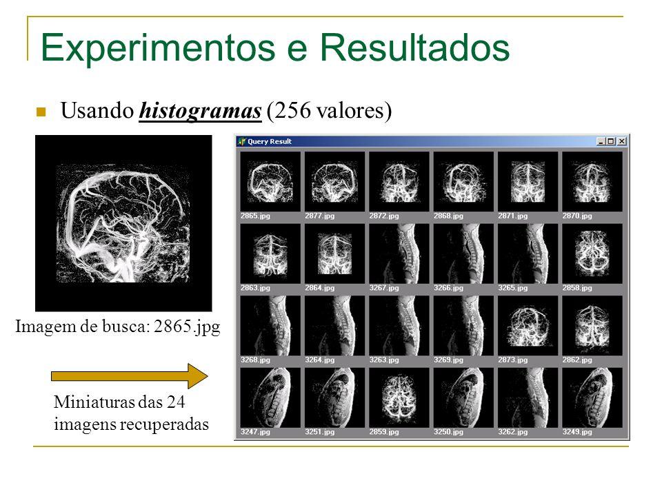 Experimentos e Resultados Usando histogramas (256 valores) Imagem de busca: 2865.jpg Miniaturas das 24 imagens recuperadas