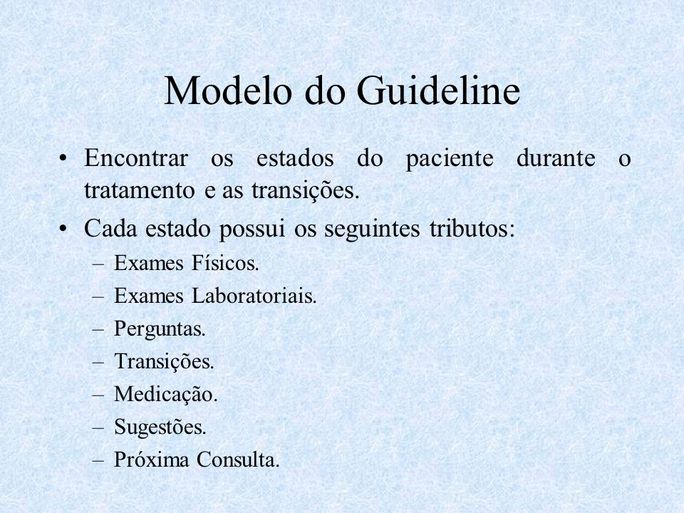 Modelo do Guideline Encontrar os estados do paciente durante o tratamento e as transições.