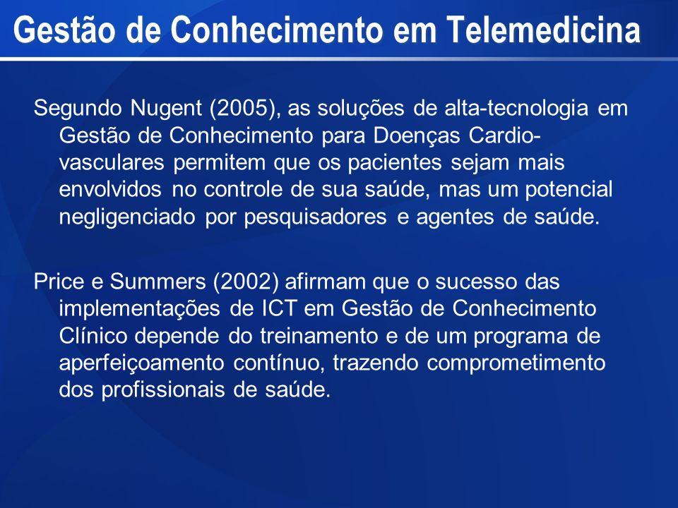 Gestão de Conhecimento em Telemedicina Segundo Nugent (2005), as soluções de alta-tecnologia em Gestão de Conhecimento para Doenças Cardio- vasculares