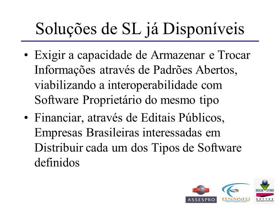 Soluções de SL já Disponíveis Exigir a capacidade de Armazenar e Trocar Informações através de Padrões Abertos, viabilizando a interoperabilidade com