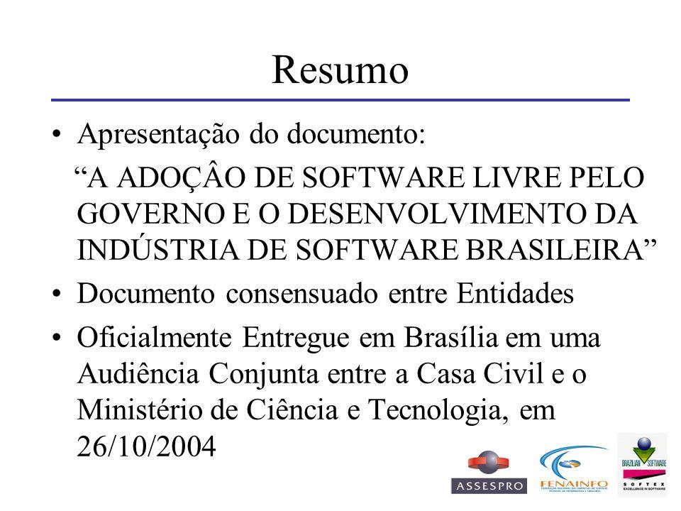 Resumo Apresentação do documento: A ADOÇÂO DE SOFTWARE LIVRE PELO GOVERNO E O DESENVOLVIMENTO DA INDÚSTRIA DE SOFTWARE BRASILEIRA Documento consensuad