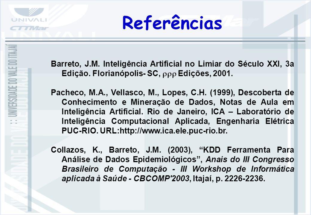 Referências Barreto, J.M.Inteligência Artificial no Limiar do Século XXI, 3a Edição.