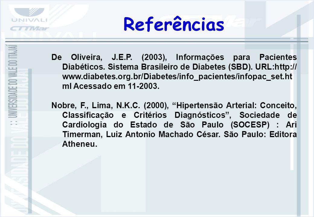 Referências De Oliveira, J.E.P.(2003), Informações para Pacientes Diabéticos.