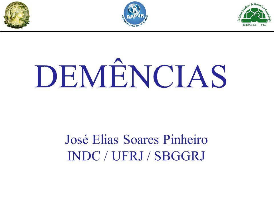 DEMÊNCIAS José Elias Soares Pinheiro INDC / UFRJ / SBGGRJ