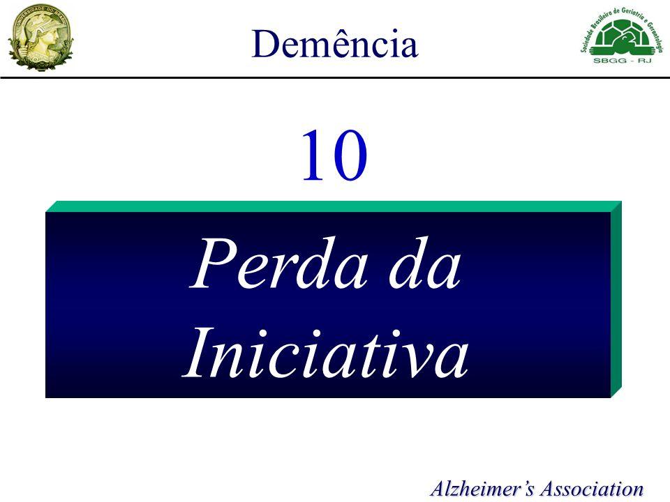 Demência 10 Perda da Iniciativa Alzheimers Association