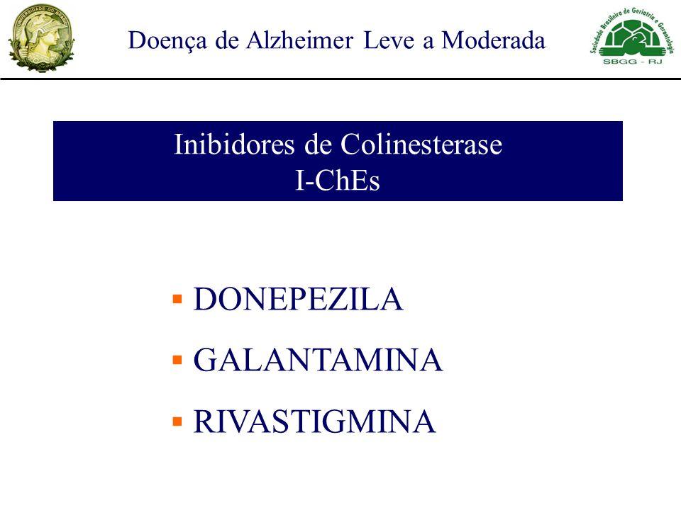 DONEPEZILA GALANTAMINA RIVASTIGMINA Doença de Alzheimer Leve a Moderada Inibidores de Colinesterase I-ChEs